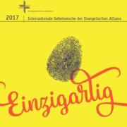 Allianzgebetswoche 2017 in Mannheim - Alleine Christus Alleine die Gnade - Alleine die Bibel - Alleine der Glabue retttet