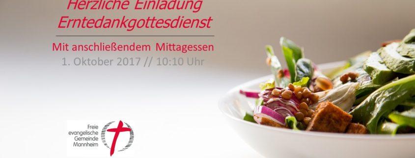 Herzliche Einladung zum Erntedankgottesdienst am 1. Oktober 2017 in der FeG Mannheim mit anschließendem gemeinsamen, kostenlosen Mittagessen.